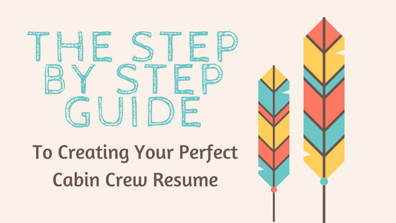 The Step by Step Guide to Creating Your Perfect Cabin Crew Resume or CV